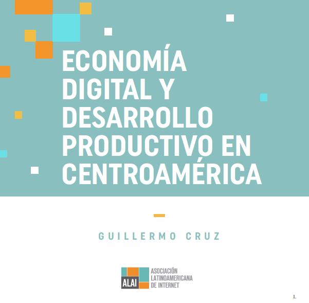 Economía Digital y Desarrollo Productivo en Centroamérica