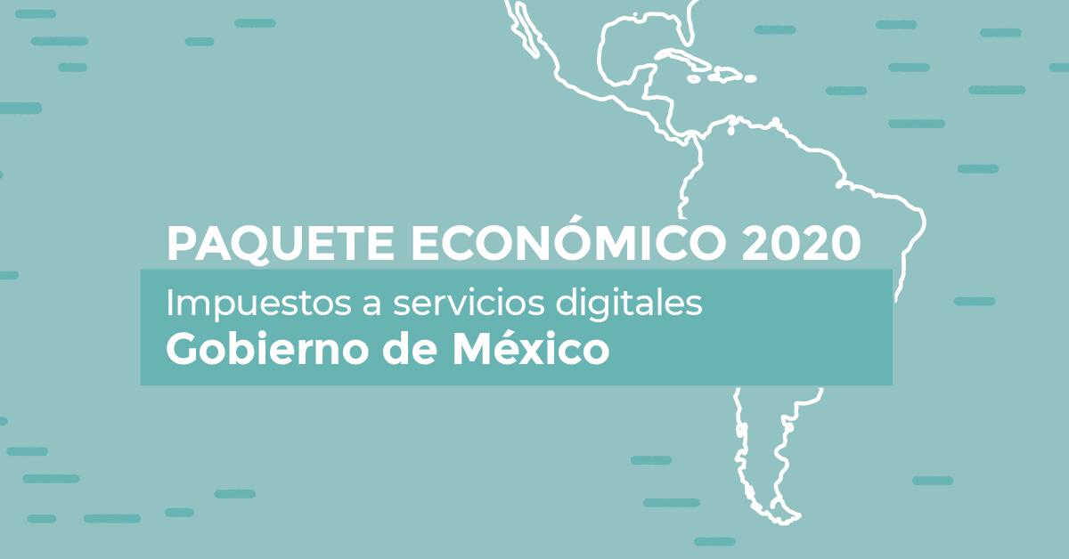 Paquete Económico 2020 México: Impuestos a los servicios digitales