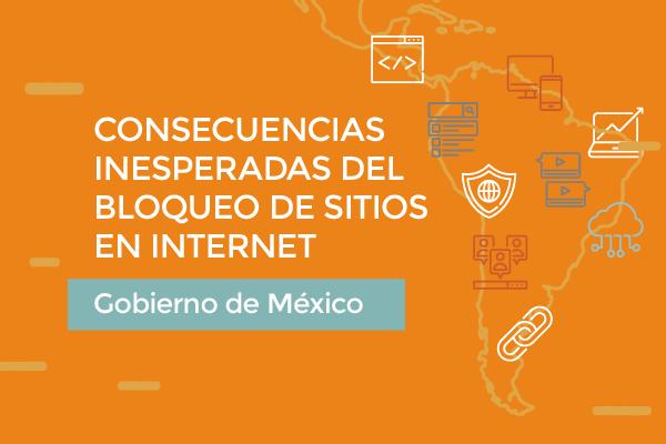 México: las consecuencias del bloqueo de sitios de Internet