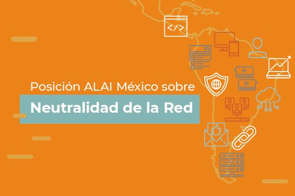Nuestra postura sobre la neutralidad de la Red – ALAI México