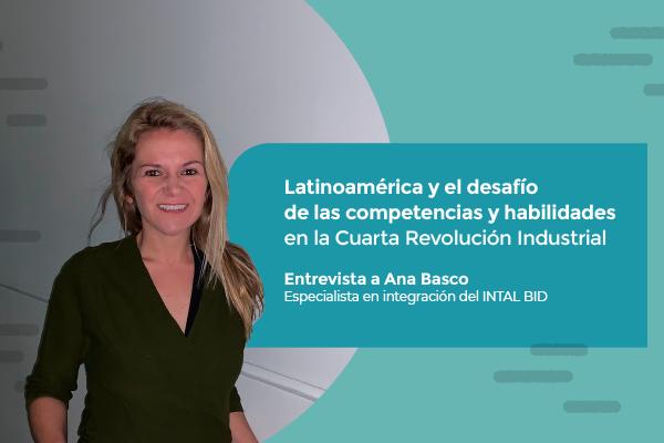 """Ana Basco: """"Latinoamérica tiene por delante el enorme desafío de sumarse al concierto internacional en esta nueva revolución industrial"""""""
