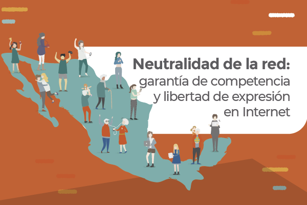 Neutralidad de la red: garantía de competencia y libertad de expresión en Internet