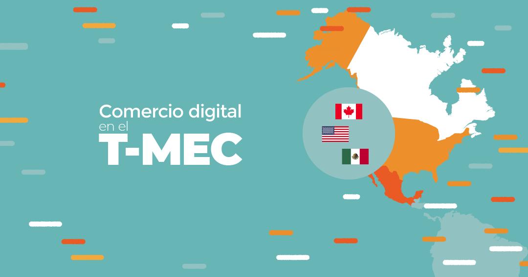 Comercio Digital en México: 4 ventajas de su inclusión en el T-MEC