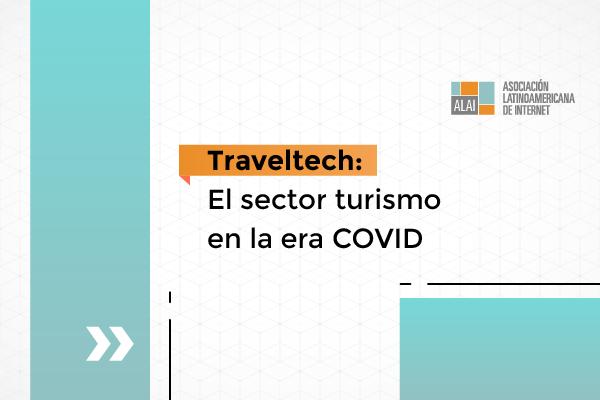 TravelTech: las nuevas tendencias turísticas post pandemia