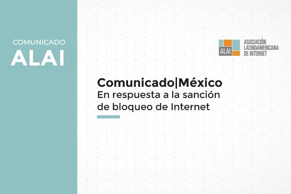 México | Comunicado: nuestra preocupación en relación a las sanciones de desconexión de Internet