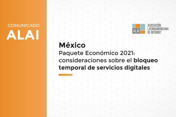Paquete Económico 2021 en México: nuestras consideraciones sobre  el bloqueo temporal de servicios digitales