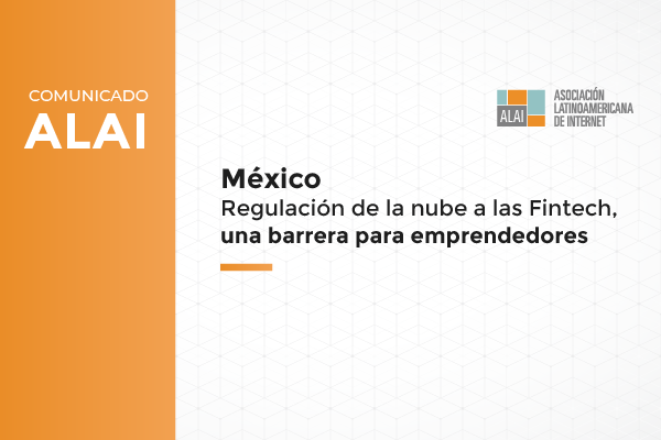 Regulación de la nube para las empresas Fintech mexicanas: una barrera para nuestros emprendedores