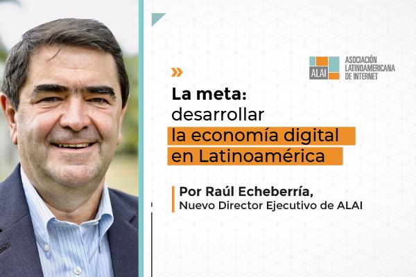 La meta: desarrollar la economía digital en Latinoamérica