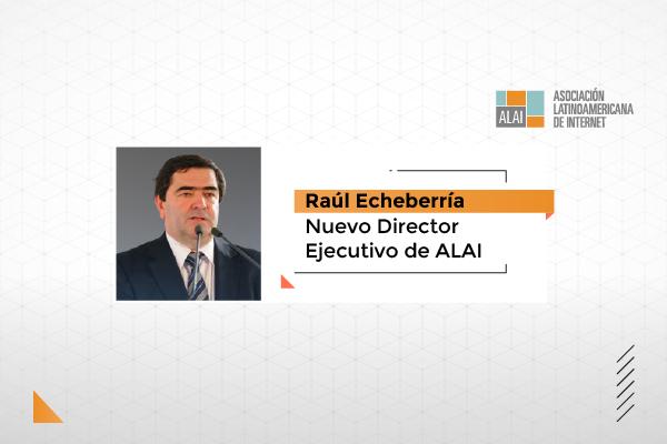 Raúl Echeberría, nuevo Director Ejecutivo de ALAI