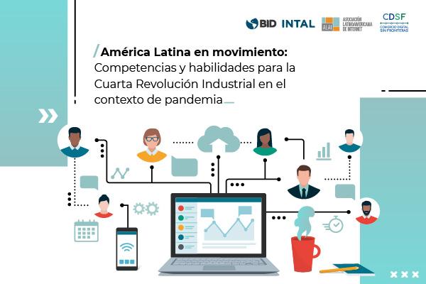 América Latina en movimiento: competencias y habilidades para la Cuarta Revolución Industrial en el contexto de pandemia