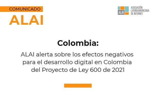 ALAI alerta sobre los efectos negativos para el desarrollo digital en Colombia del Proyecto de Ley 600 de 2021