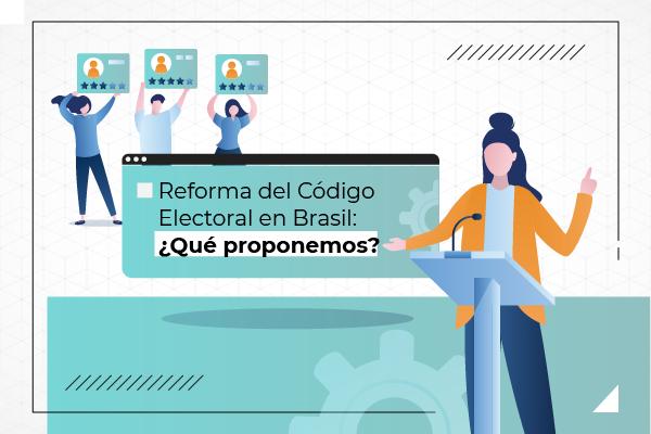 Brasil: Reforma del Código Electoral – ALAI propone un proceso abierto y amplio de discusión para evitar efectos negativos en el Ecosistema Digital