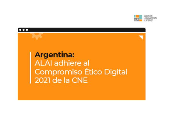 Argentina: ALAI adhiere al Compromiso Ético Digital 2021 de la CNE